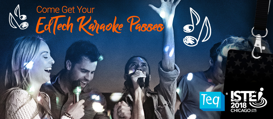 Edtech karaoke passes at ISTE 2018