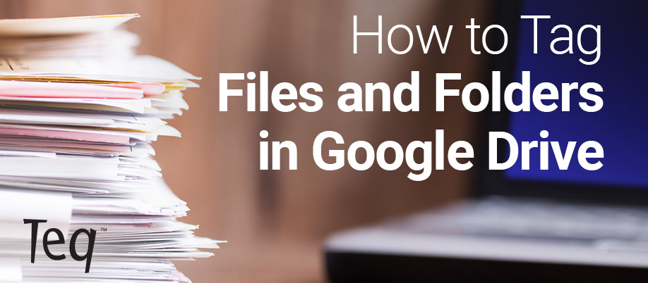 How to Tag Files and Folders in Google Drive