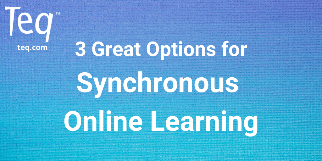 Teq-blog-synchronous-learning