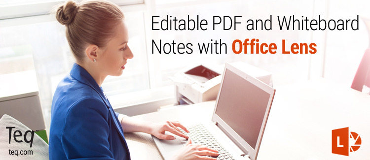 Editable PDF and Whiteboard Notes with Office Lens