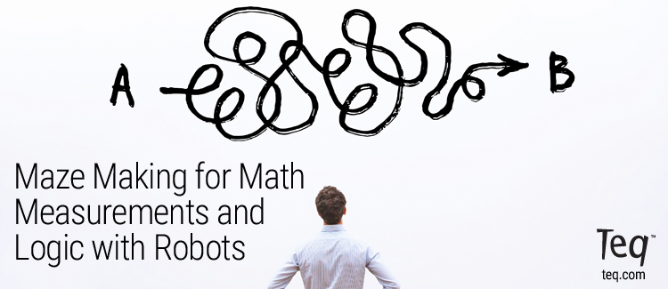 Maze Making for Math Measurements and Logic with Robots