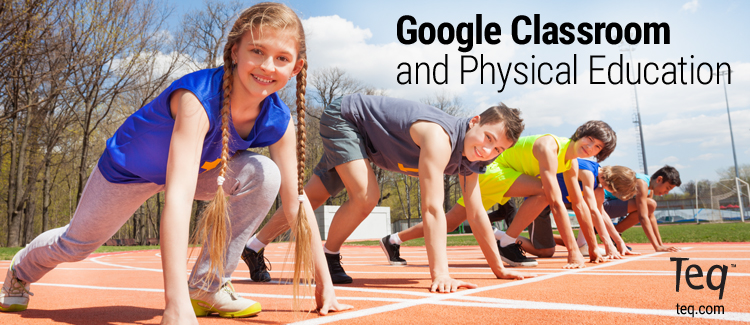 Google Classroom and Physical Education