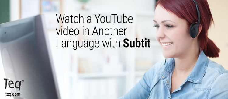 Watch a YouTube Video in Another Language with Subtit