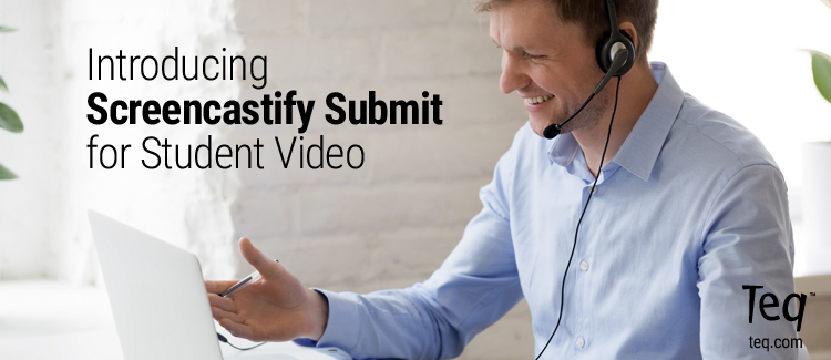 Introducing Screencastify Submit for Student Video