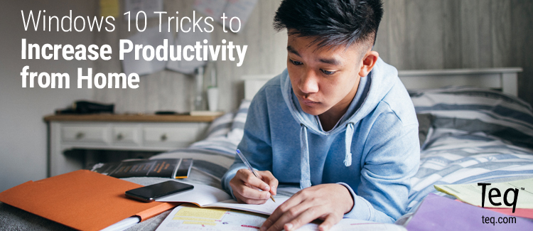 Increase Productivity From Home with These Windows 10 Tricks