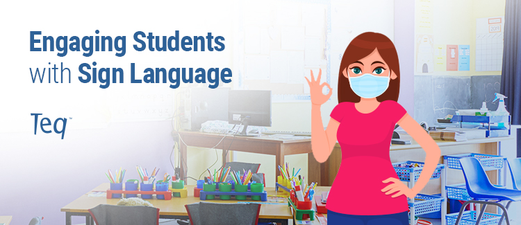 Engaging Students with Sign Language