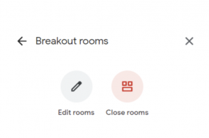 Google Meet Breakout Rooms Edit and Close Rooms Icon